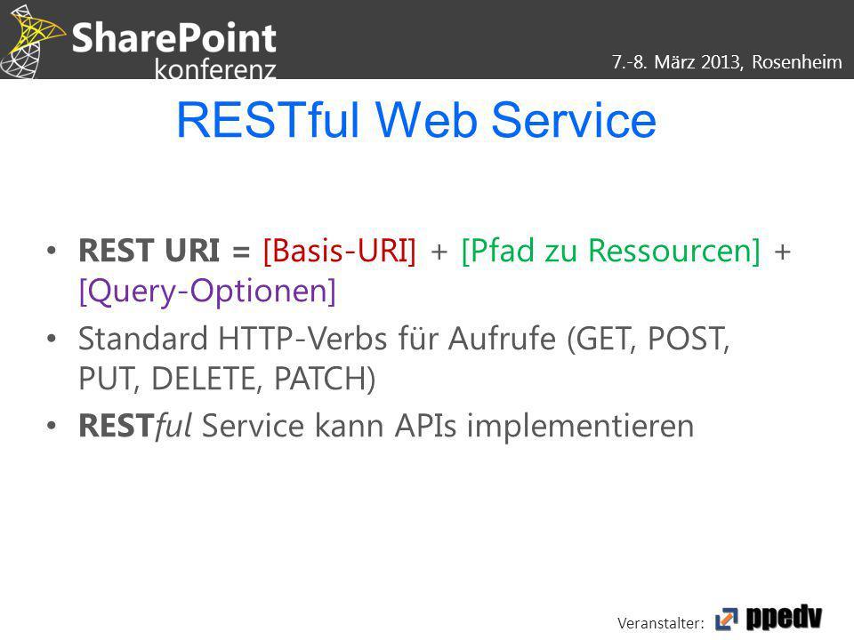 RESTful Web Service REST URI = [Basis-URI] + [Pfad zu Ressourcen] + [Query-Optionen] Standard HTTP-Verbs für Aufrufe (GET, POST, PUT, DELETE, PATCH)